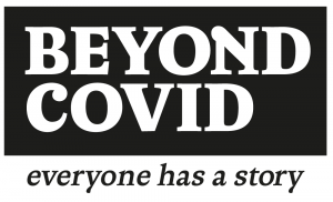 Beyond Covid - Everyone has a story